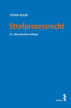 Strafprozessrecht von Seiler,  Stefan