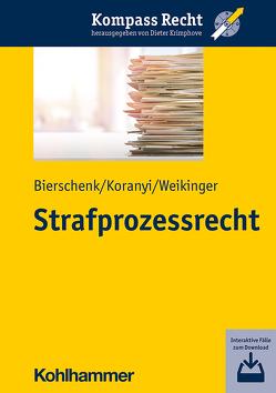 Strafprozessrecht von Bierschenk,  Lars, Koranyi,  Johannes, Krimphove,  Dieter, Weikinger,  Sebastian