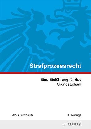 Strafprozessrecht von Birklbauer,  Alois