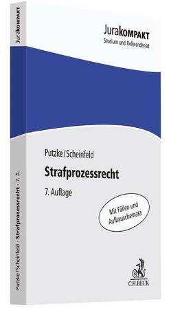 Strafprozessrecht von Putzke,  Holm, Scheinfeld,  Jörg