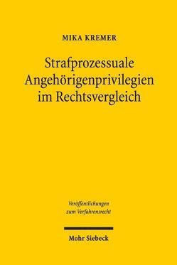 Strafprozessuale Angehörigenprivilegien im Rechtsvergleich von Kremer,  Mika