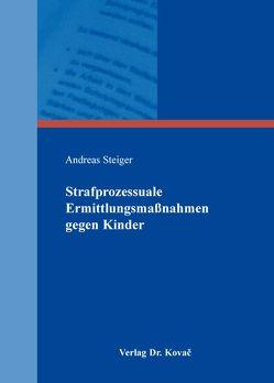 Strafprozessuale Ermittlungsmaßnahmen gegen Kinder von Steiger,  Andreas