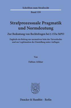 Strafprozessuale Pragmatik und Normdeutung. von Afshar,  Fabian