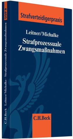 Strafprozessuale Zwangsmaßnahmen von Leitner,  Werner, Michalke,  Reinhart