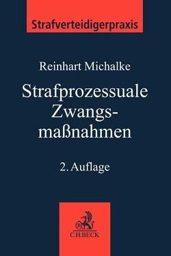 Strafprozessuale Zwangsmaßnahmen von Kirchner, Michalke,  Reinhart