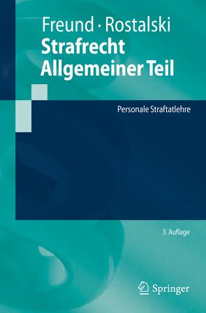 Strafrecht Allgemeiner Teil von Freund,  Georg, Rostalski,  Frauke