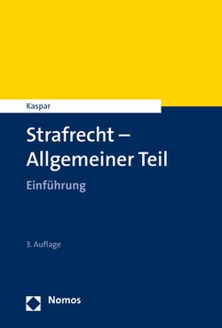 Strafrecht – Allgemeiner Teil von Kaspar,  Johannes