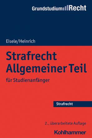 Strafrecht Allgemeiner Teil von Eisele,  Jörg, Heinrich,  Bernd