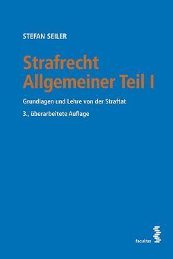 Strafrecht Allgemeiner Teil I von Seiler,  Stefan
