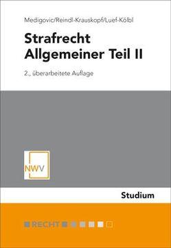 Strafrecht: Allgemeiner Teil II von Luef-Kölbl,  Heidelinde, Medigovic,  Ursula, Reindl-Krauskopf,  Susanne