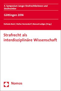 Strafrecht als interdisziplinäre Wissenschaft von Bock,  Stefanie, Harrendorf,  Stefan, Ladiges,  Manuel