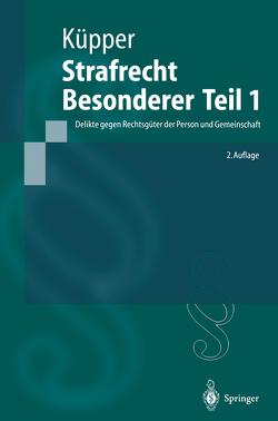 Strafrecht, Besonderer Teil 1 von Küpper,  Georg