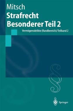 Strafrecht Besonderer Teil 2 von Mitsch,  Wolfgang