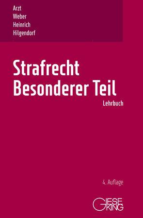 Strafrecht, Besonderer Teil von Arzt,  Gunther, Heinrich,  Bernd, Hilgendorf,  Eric, Weber,  Ulrich