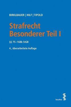 Strafrecht Besonderer Teil I von Birklbauer,  Alois, Hilf,  Marianne, Tipold,  Alexander