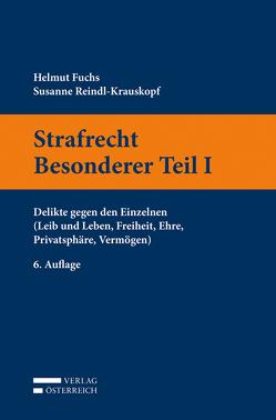 Strafrecht Besonderer Teil I von Fuchs,  Helmut, Reindl-Krauskopf,  Susanne
