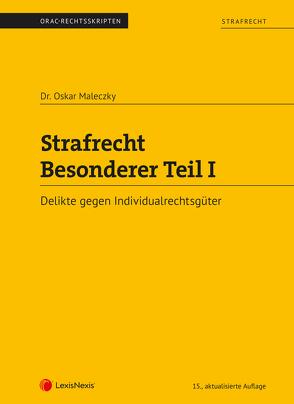 Strafrecht – Besonderer Teil I (Skriptum) von Maleczky,  Oskar