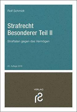 Strafrecht Besonderer Teil II von Schmidt,  Rolf
