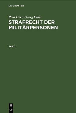 Strafrecht der Militärpersonen von Ernst,  Georg, Herz,  Paul