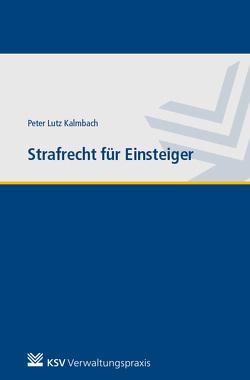 Strafrecht für Einsteiger von Kalmbach,  Peter L