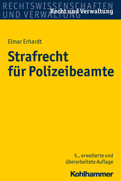 Strafrecht für Polizeibeamte von Erhardt,  Elmar