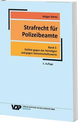 Strafrecht für Polizeibeamte – Band 2 von Nimtz,  Holger