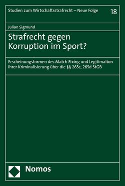 Strafrecht gegen Korruption im Sport? von Sigmund,  Julian