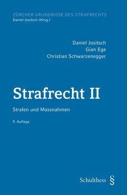 Strafrecht II (PrintPlu§) von Ege,  Gian, Jositsch,  Daniel, Schwarzenegger,  Christian