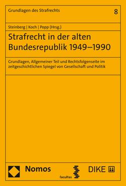 Strafrecht in der alten Bundesrepublik 1949–1990 von Koch,  Arnd, Popp,  Andreas, Steinberg,  Georg