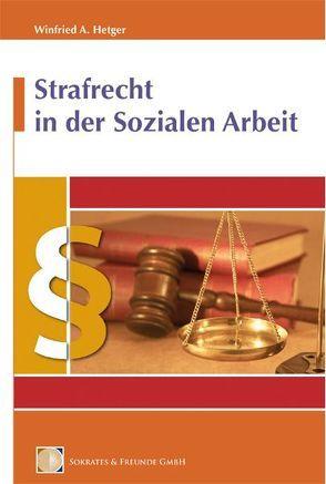 Strafrecht in der Sozialen Arbeit von Hetger,  Winfried A