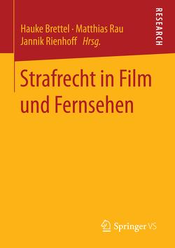 Strafrecht in Film und Fernsehen von Brettel,  Hauke, Rau,  Matthias, Rienhoff,  Jannik