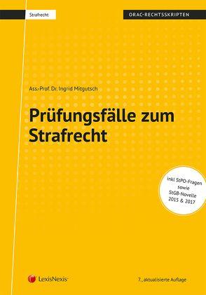 Strafrecht – Prüfungsfälle zum Strafrecht von Mitgutsch,  Ingrid