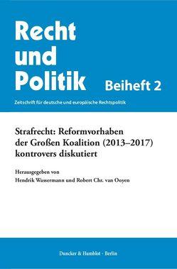 Strafrecht: Reformvorhaben der Großen Koalition (2013–2017) kontrovers diskutiert. von Ooyen,  Robert Chr. van, Wassermann,  Hendrik
