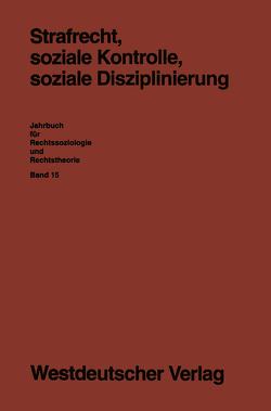 Strafrecht, soziale Kontrolle, soziale Disziplinierung von Frehsee,  Detlev, Löschper,  Gabi, Schumann,  Karl F.