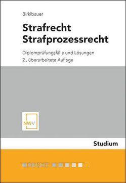 Strafrecht, Strafprozessrecht von Birklbauer,  Alois