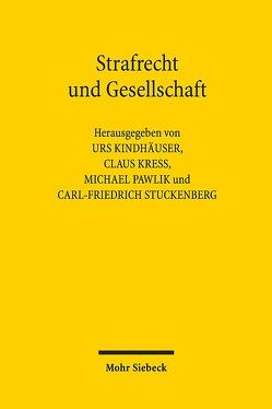 Strafrecht und Gesellschaft von Kindhäuser,  Urs, Kreß,  Claus, Pawlik,  Michael, Stuckenberg,  Carl-Friedrich