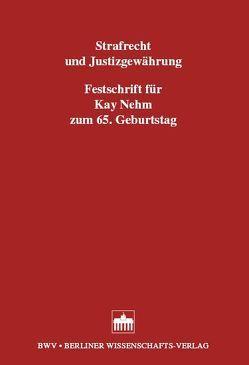 Strafrecht und Justizgewährung von Griesbaum,  Rainer, Hannich,  Rolf, Schnarr,  Karl H