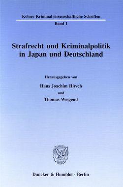 Strafrecht und Kriminalpolitik in Japan und Deutschland. von Hirsch,  Hans-Joachim, Weigend,  Thomas