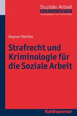 Strafrecht und Kriminologie für die Soziale Arbeit von Bieker,  Rudolf, Oberlies,  Dagmar