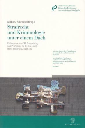 Strafrecht und Kriminologie unter einem Dach. von Albrecht,  Hans-Jörg, Sieber,  Ulrich