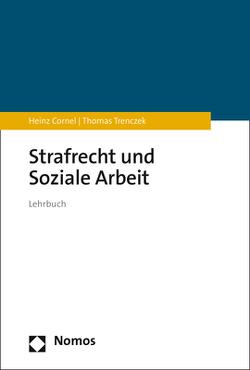 Strafrecht und Soziale Arbeit von Cornel,  Heinz, Trenczek,  Thomas