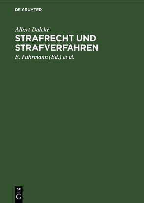 Strafrecht und Strafverfahren, 5. Nachtrag von Dalcke,  Albert, Fuhrmann,  E., Schäfer,  K.