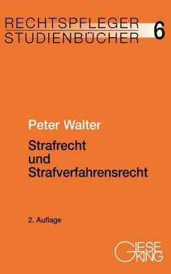 Strafrecht und Strafverfahrensrecht von Walter,  Peter
