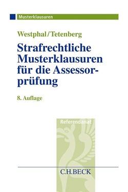 Strafrechtliche Musterklausuren für die Assessorprüfung von Schmitz,  Günther, Tetenberg,  Stefan, Westphal,  Karsten