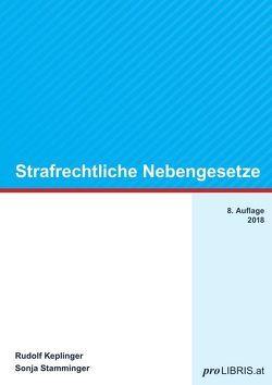 Strafrechtliche Nebengesetze von Keplinger,  Rudolf, Stamminger,  Sonja