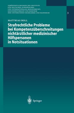 Strafrechtliche Probleme bei Kompetenzüberschreitungen nichtärztlicher medizinischer Hilfspersonen in Notsituationen von Boll,  Matthias G.E.J.