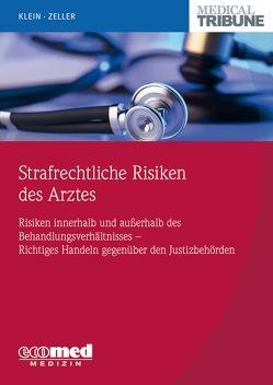 Strafrechtliche Risiken des Arztes von Klein,  Christoph, Zeller,  Jan-Maximilian