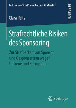 Strafrechtliche Risiken des Sponsoring von Ifsits,  Clara