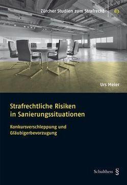 Strafrechtliche Risiken in Sanierungssituationen von Meier,  Urs