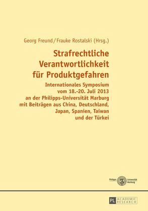 Strafrechtliche Verantwortlichkeit für Produktgefahren von Freund,  Georg, Rostalski,  Frauke